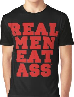 Real Men Eat Ass Graphic T-Shirt