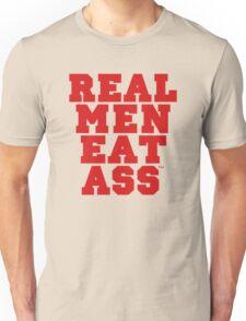 Real Men Eat Ass Unisex T-Shirt