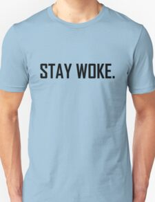 Stay Woke Unisex T-Shirt