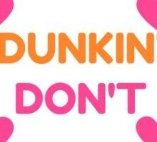 Dunkin' Don't Sticker