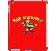 bad manners iPad Case/Skin