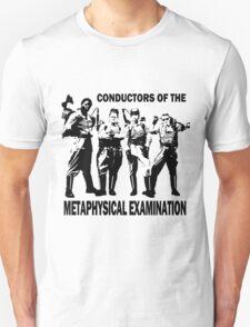 Metaphysical Examination Unisex T-Shirt