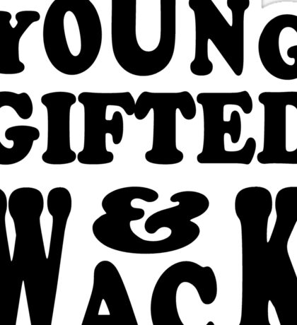 YOUNG & GIFTED Sticker