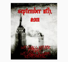 We Will Never forget t-shirt - Events 9.11 Unisex T-Shirt