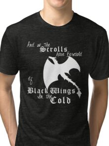 Black wings in the cold (white lettering)  Tri-blend T-Shirt