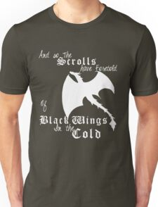 Black wings in the cold (white lettering)  Unisex T-Shirt