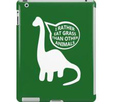 I rather eat grass... iPad Case/Skin