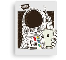 Houston... We have a Coffee!  Canvas Print