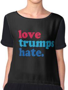 Love Trumps Hate Authentic Chiffon Top