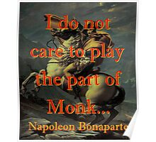 I Do Not Care To Play The Part - Napoleon Poster