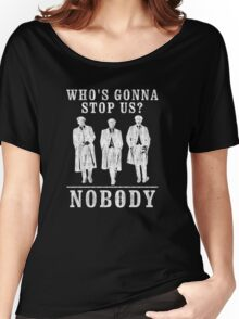 Peaky Blinders Quotes. Who's Gonna Stop Us? Women's Relaxed Fit T-Shirt