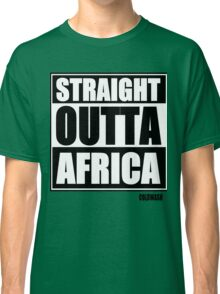 STRAIGHT OUTTA AFRICA Classic T-Shirt