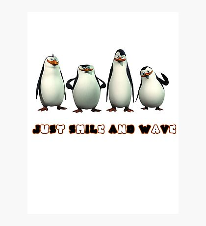 Just Smile and Wave Photographic Print