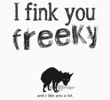I fink you freeky Kids Clothes