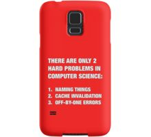 Only 2 hard problems in computer science Samsung Galaxy Case/Skin