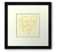 Chin up Buttercup - Yellow Framed Print