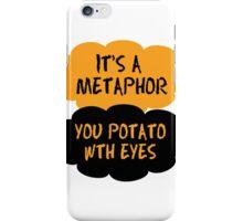 It's a metaphor  iPhone Case/Skin