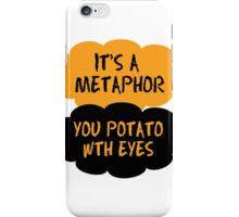 It's a metaphor  iPhone Case/Skin