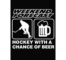 Weekend forecast hockey with a change of beer - T-shirts & Hoodies Photographic Print