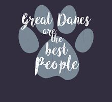 Great Danes are the Best People Unisex T-Shirt