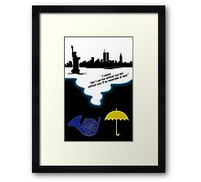 How I met Your Mother Tribute ( Mayday Parade quote) Framed Print