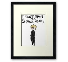 I don't shave Framed Print