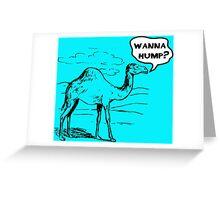 Do You Wanna Hump? Greeting Card