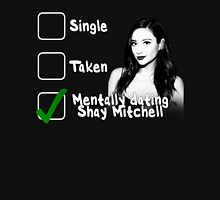 Mentally Dating Shay Mitchell Unisex T-Shirt