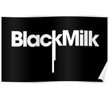 Black Milk Poster