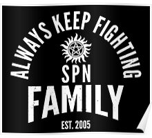 Always Keep Fighting - SPN Family Poster