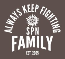 Always Keep Fighting - SPN Family One Piece - Short Sleeve