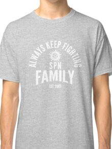 Always Keep Fighting - SPN Family Classic T-Shirt