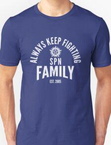 Always Keep Fighting - SPN Family Unisex T-Shirt