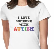 I Love Someone With Autism Womens Fitted T-Shirt