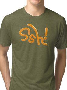 sssHH!! Tri-blend T-Shirt