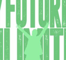 """""""My Future Is Unlimited"""" - Wicked Sticker"""