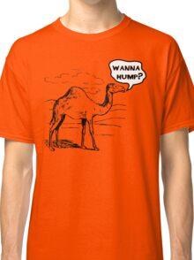 Do You Wanna Hump? Classic T-Shirt