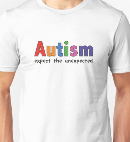 Autism Expect The Unexpected Unisex T-Shirt