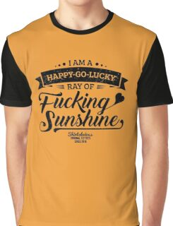I am a Happy-Go-Lucky Ray of Fucking Sunshine in Yellow Graphic T-Shirt