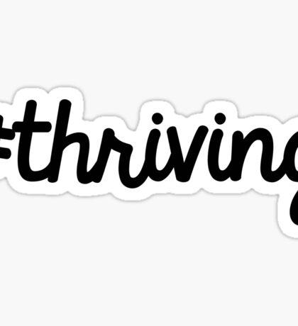 thriving  Sticker