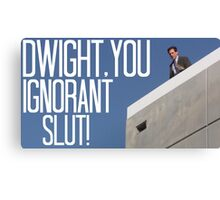 Dwight You Ignorant Slut! - In Color Canvas Print