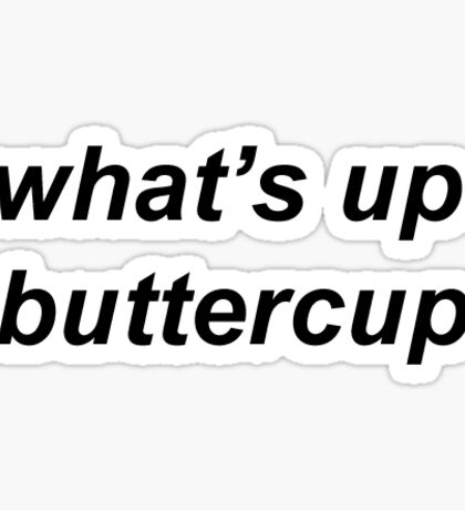 whats up buttercup Sticker