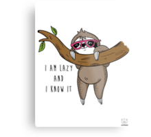 I am lazy and I know it Metal Print