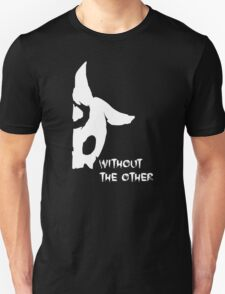 Without The Other - Never One Unisex T-Shirt