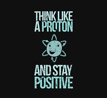 Think Like A Proton And Stay Positive Womens Fitted T-Shirt