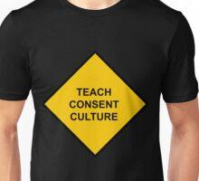 Sign Caution Teach Consent Culture Unisex T-Shirt
