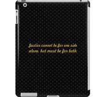 "Justice cannot be for... ""Eleanor Roosevelt"" Inspirational Quote iPad Case/Skin"