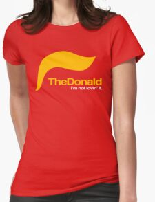 The Donald – I'm not lovin' it Womens Fitted T-Shirt