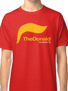 The Donald – I'm lovin' it Classic T-Shirt