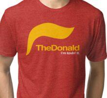 The Donald – I'm lovin' it Tri-blend T-Shirt